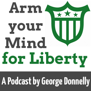 Arm your Mind for Liberty Podcast
