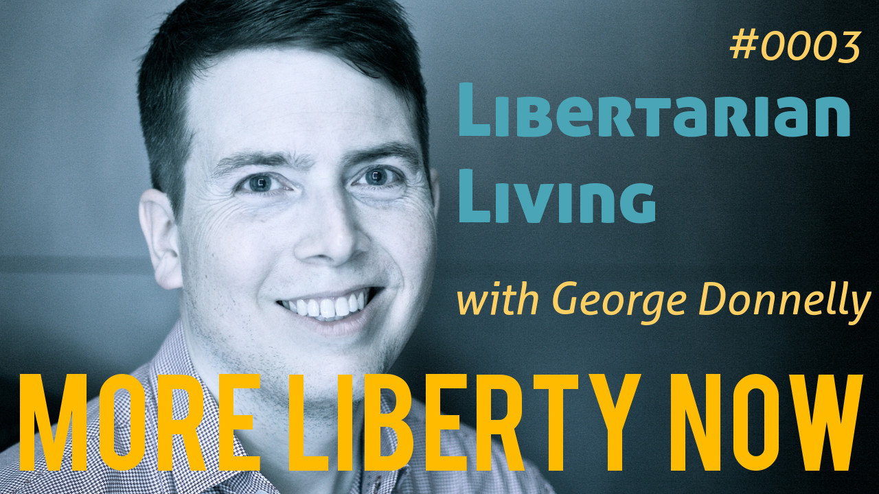 How to Live a Libertarian Life